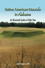 Native American Mounds in Alabama: An Illustrated Guide to Public Sites